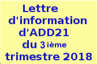 .Lettre.d'information ......d'ADD21......  .du.3 ièm.trimestre.  ......2018..........