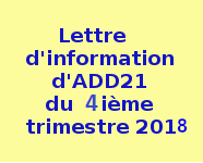 .Lettre.d'information ......d'ADD21......  .du.4 ièm.trimestre.  ......2018..........